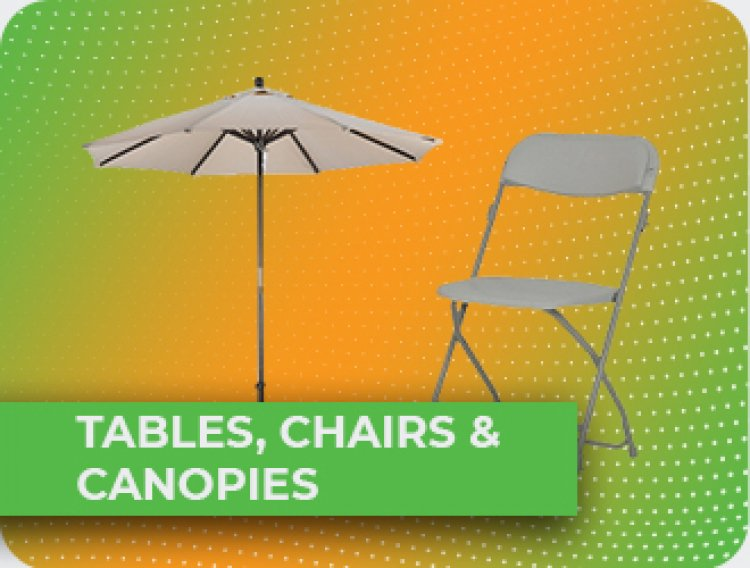 Tables, Chairs & Canopies